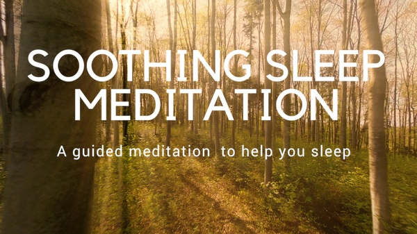 SOOTHING SLEEP MEDITATION A guided meditation for your sleep