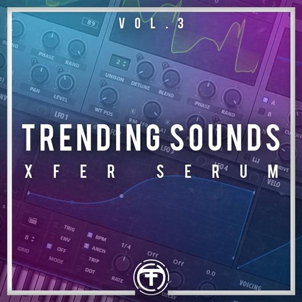 Tiik Sounds Trending Sounds Vol 3 (Serum Presets)(Standard Edition)