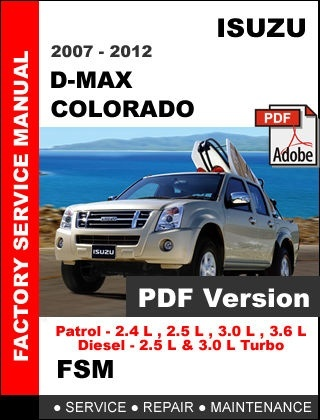 ISUZU D MAX DMAX COLORADO 2007 - 2012 FACTORY OEM SERVICE REPAIR SHOP FSM MANUAL