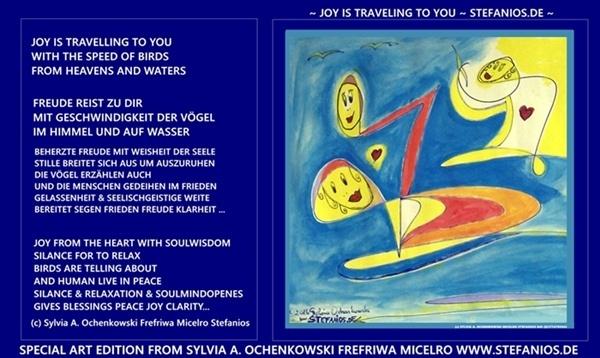 JOY IS TRAVELLING TO YOU  ART WITH TEXT FROM SYLVIA A. OCHENKOWSKI MICELRO-FREFRIWA-STEFANIOS