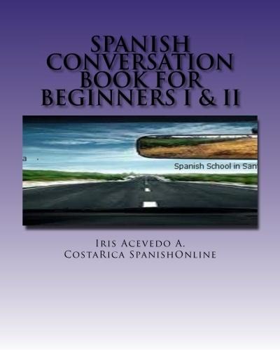 Spanish Conversation Book Beginners I&II