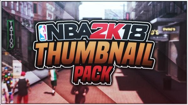 NBA2K18 Thumbnail Pack By KyyVisuals