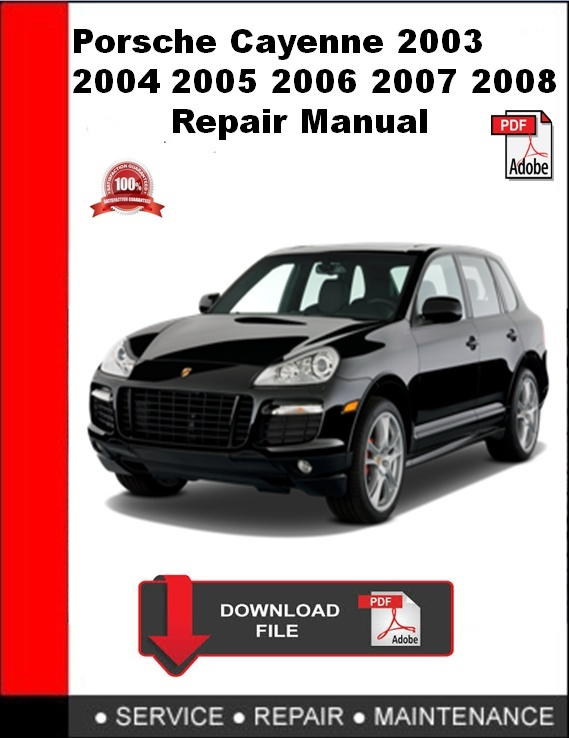 Porsche Cayenne 2003 2004 2005 2006 2007 2008 Repair Manual