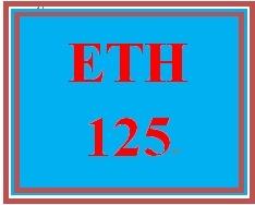 ETH 125 Entire Course