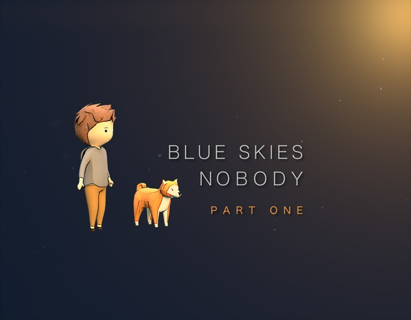 Blue Skies Nobody - Part One