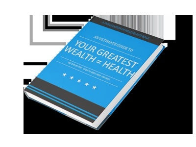 An Ultimate Guide to Your Greatest Wealth = Health