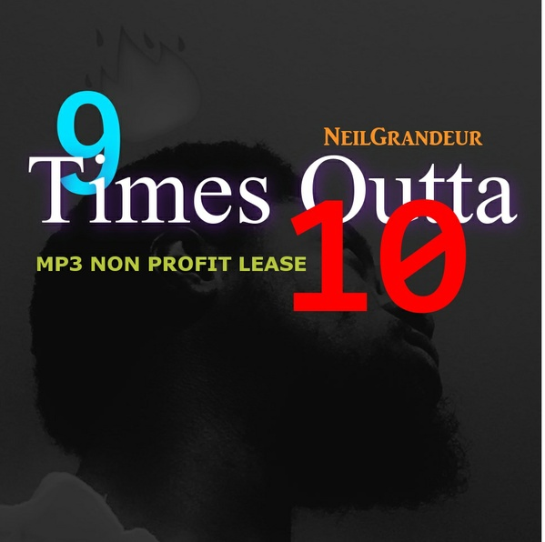 9 Times Outta 10 [Produced by NeilGrandeur] Mp3 Non Profit Lease