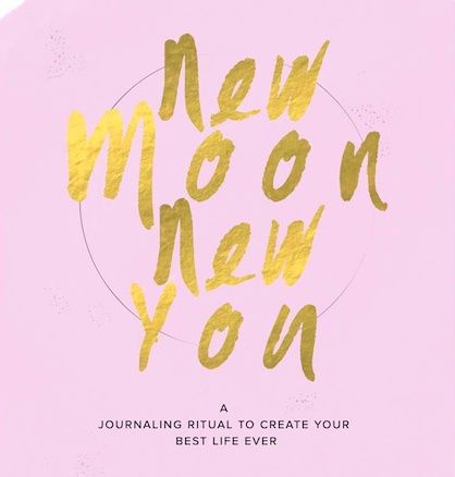 New Moon. New You. A journaling ritual to create your best life ever.