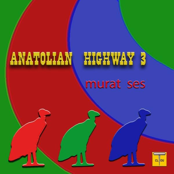 ANATOLIAN HIGHWAY 3 Maxi Single by Murat Ses (3 tracks) Pre-Order Sale ! !