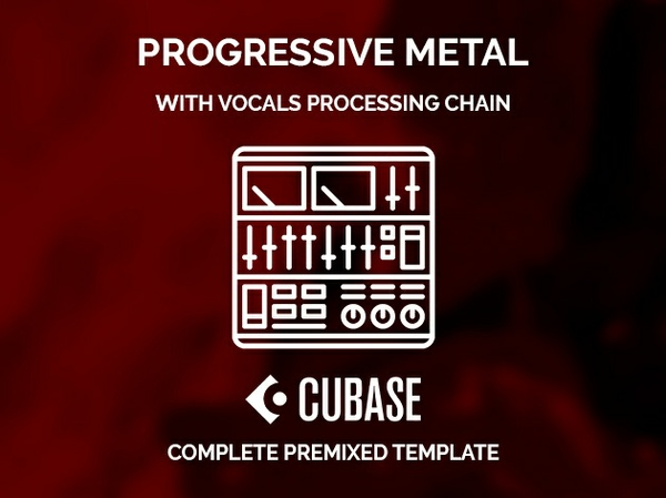 CUBASE PREMIXED TEMPLATE - Progressive metal with vocals processing chain