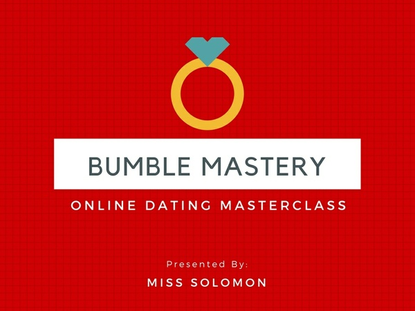 Bumble Mastery: Online Masterclass for Bumble