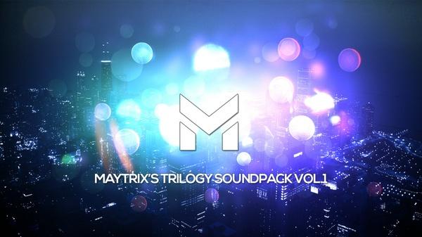MayTrix's Trilogy SoundPack Vol.1