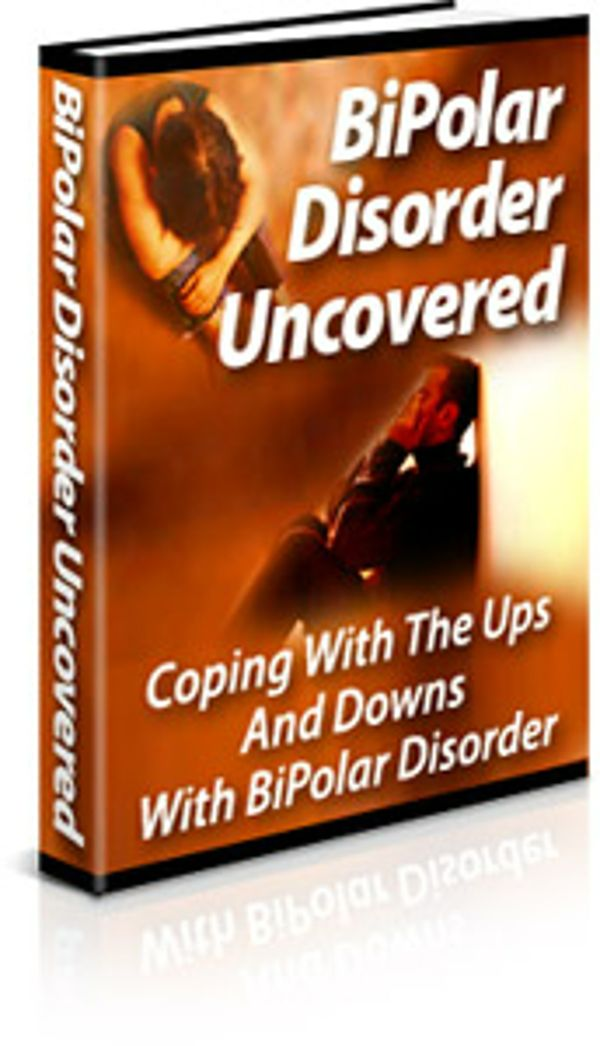 BiPolar Disorder Uncovered Complete Package Plus Master Resell Rights
