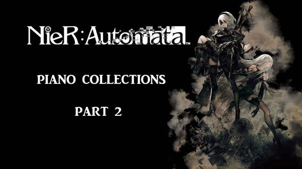 NieR Automata Piano Collections (Part 2) MIDI files