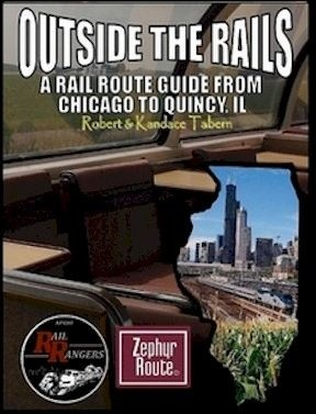 Outside the Rails: A Rail Route Guide from Chicago to Quincy, IL