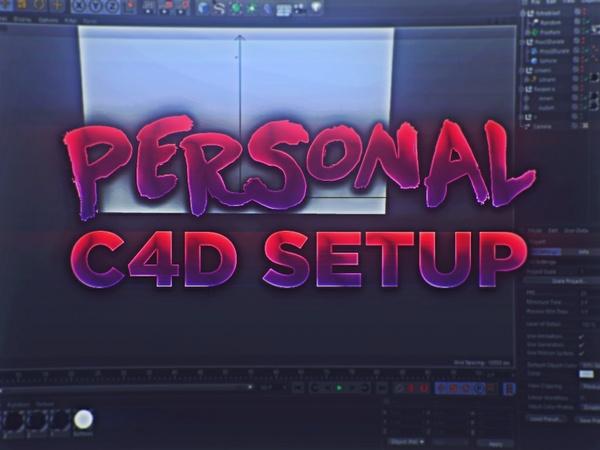 Personal C4D Setup (more Stuff)
