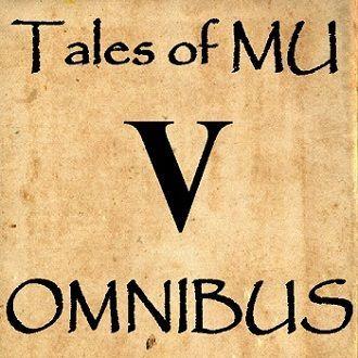 Tales of MU Omnibus V