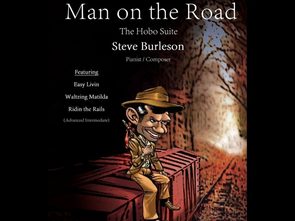 Hobo Suite (Man on the Road)  3 Compositions by Steve Burleson