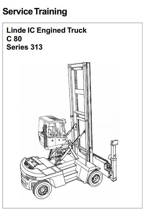 Linde Truck H-Series Type 313: C80/3, C80/4, C80/5, C80/6 Service Training (Workshop) Manual