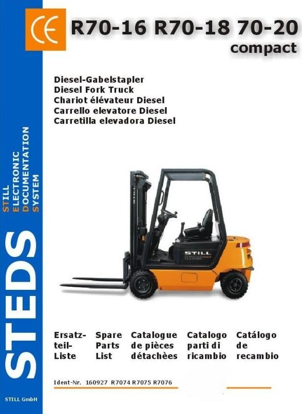 Still Diesel Fork Truck R70-16, R70-18, R70-20 Compact: R7074, R7075, R7076 Parts Manual