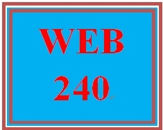 WEB 240 Week 4 Individual Website Design and Development, Part 3