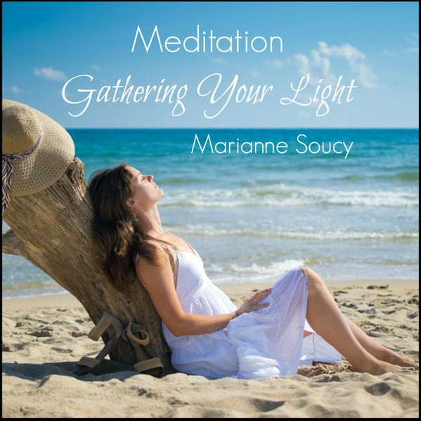 Gathering Your Light - Meditation