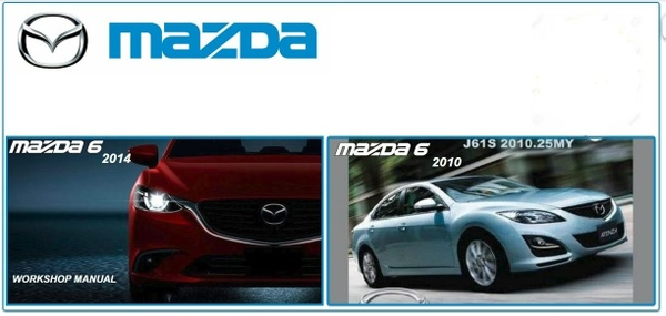 MAZDA 6 2010 & 2014 WORKSHOP MANUALS
