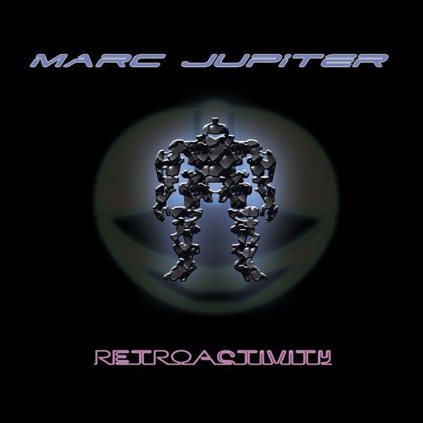 """Retroactivity"" - Marc Jupiter (Full album)"