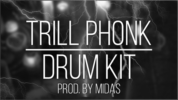 TrillPhonk Drum Kit [prod. by Midas Muzik]