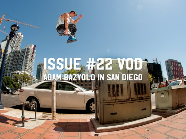 Issue #22 VOD: Adam Bazydlo in San Diego