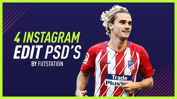 4 INSTAGRAM FIFA 18 EDIT PSD'S 3K X 3K