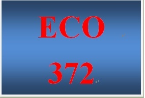 ECO 372 Week 1 participation Principles of Macreconomics, Ch. 4 The Market Forces of Supply