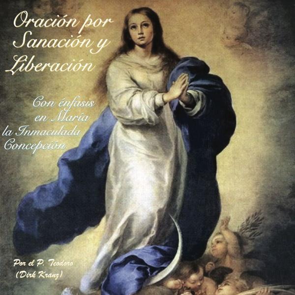 Oración por sanación y liberación con enfasis en María inmaculada concepción