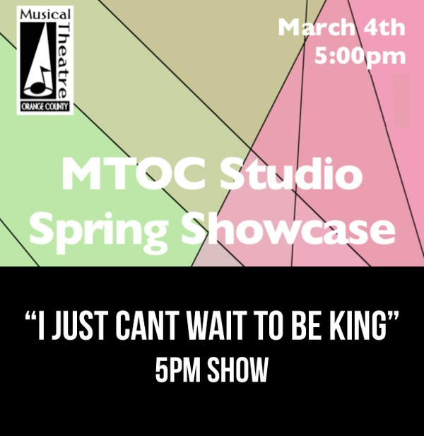 """I Just Can't Wait To Be King"" - 5pm 3/4/17 MTOC Spring Showcase"