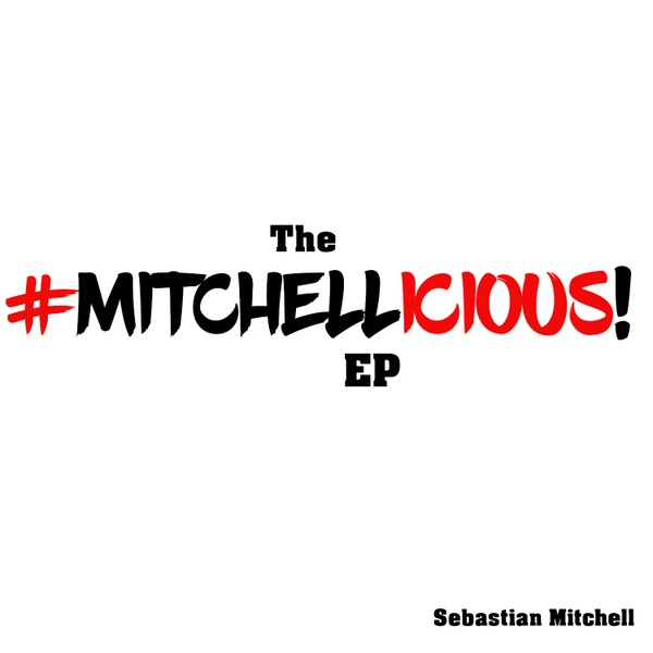 Sebastian Mitchell - The #Mitchellicious! EP