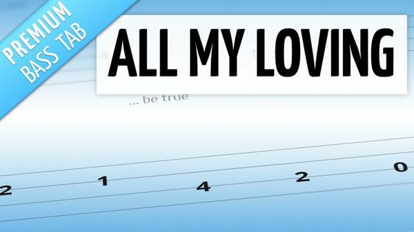 All My Loving (Premium Bass Tab)