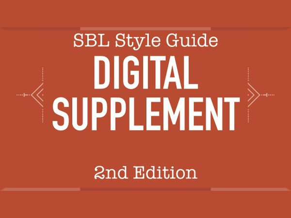 A Digital Supplement to the SBL Style Guide, 2nd Ed.