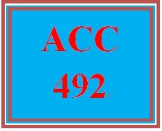 ACC 492 Week 2 Assignments From the Text