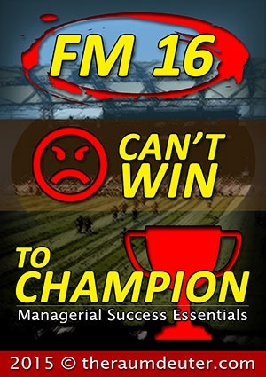 FM 16 – Can't Win To Champion
