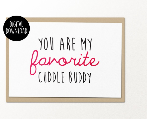 You are my favorite cuddle buddy printable greeting card