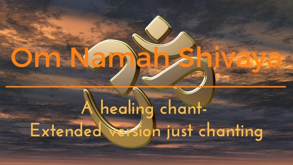 OM NAMAH SHIVAYA for healing extended version Part 2 JUST CHANTING