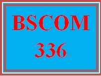 BSCOM 336 Entire Course
