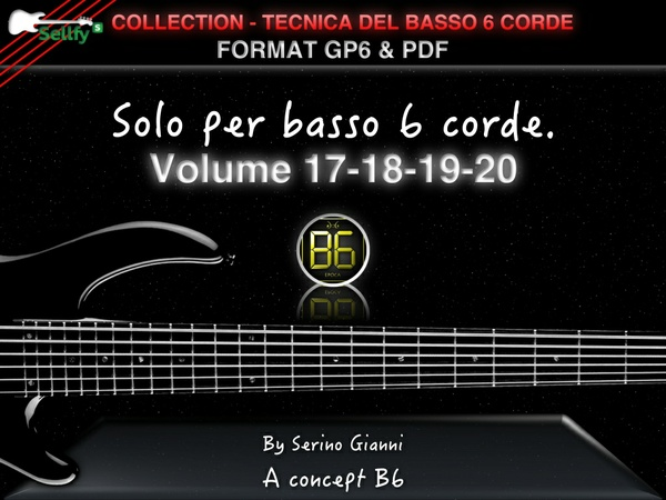 COLLECTION - TECNICA DEL BASSO A 6 CORDE - VOL 17,18,19,20 PARTE AVANZATA 1  - FORMAT GP6 & PDF