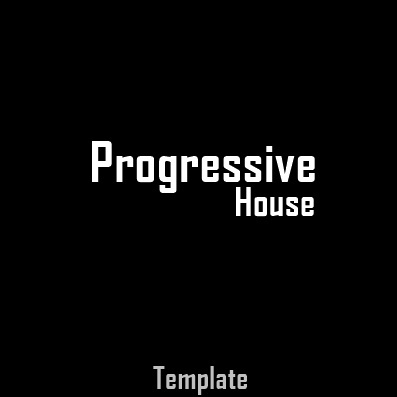 FULL Template #2 [ PROGRESSIVE HOUSE]
