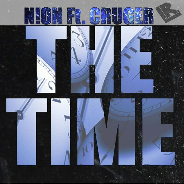N!ON Ft. CRUGER - The Time [Out Now]