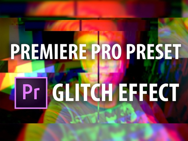 Premiere Pro Preset: Glitch Effect