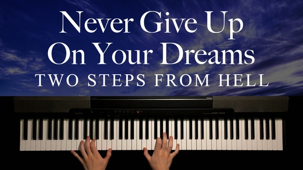 Never Give Up On Your Dreams Piano Sheet Music (Two Steps From Hell)
