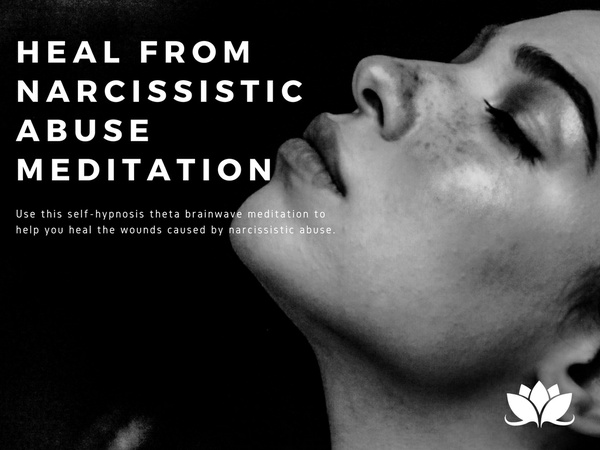 Self Hypnosis Meditation to Help You Heal from Narcissistic Abuse and Reclaim Your Life