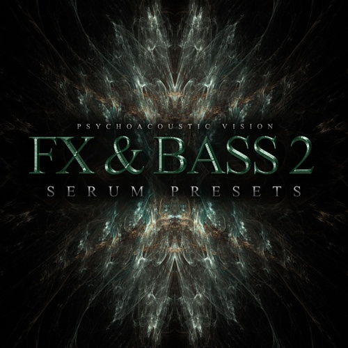 PAV FX & Bass Vol. 2 (SERUM PRESETS)