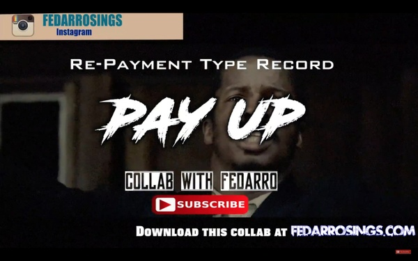 Pay Up (Collab with Fedarro)
